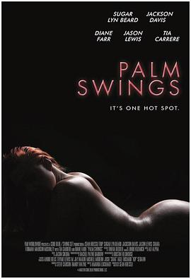 棕榈摆动 Palm Swings电影介绍